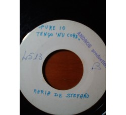 Maria De Stefano - Senza 'e te / Pure io tengo 'nu core – 45 rpm