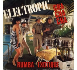 Electropic (2) ‎– Cha Cha Cha / Rumba Exotique – 45 RPM