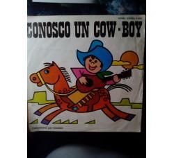 Coro dei Sanremini - Conosco un cow boy / Carosello e poi a letto  – 45 rpm