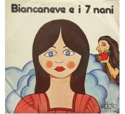 Unknown Artist ‎– Biancaneve E I 7 Nani – 45 RPM