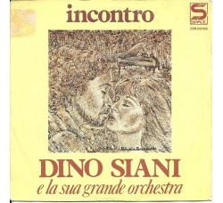 Dino Siani E La Sua Grande Orchestra* – Incontro  – 45 RPM