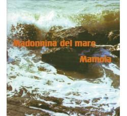 Mario Silvano – Madonnina Del Mare / Mamola