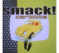 Carlotta – Smack! - CD