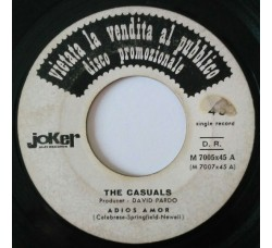 The Casuals / The Tony Hiller Orchestra* ‎– Adios Amor / Where The Rainbow Ends – 45 RPM