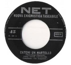 Lucia Cavallari / Graziella Caly – Datemi Un Martello / La Prima Festa Che Darò  – 45 RPM