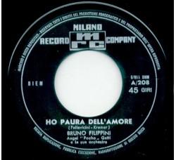 Bruno Filippini – Ho Paura Dell'Amore – 45 RPM