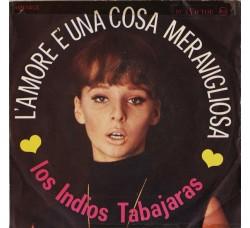 Los Indios Tabajaras – L'Amore È Una Cosa Meravigliosa – 45 RPM