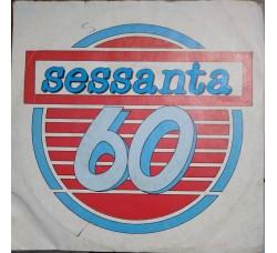 Artisti vari - Anni Sessanta – Sessanta 60 – 45 RPM