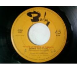 Charles Aznavour – Donne Tes 16 Ans / Oh,Toi,La Vie  – 45 RPM