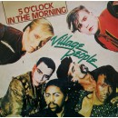 Village People ‎– 5 O'Clock In The Morning  – 45 RPM