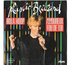 Plastic Bertrand – Hula Hoop / Amoureux Fou De Toi  – 45 RPM