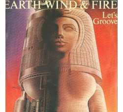 Earth, Wind & Fire ‎– Let's Groove  – 45 RPM