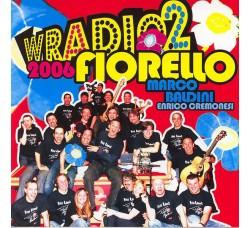 Fiorello, Marco Baldini, Enrico Cremonesi – W Radio 2 2006 – CD