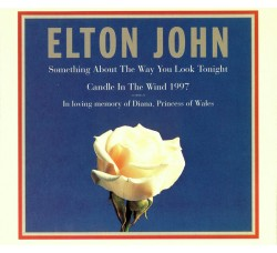 Elton John ‎– Something About The Way You Look Tonight / Candle In The Wind 1997 – CD  Single