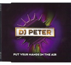 DJ Peter – Put Your Hands In The Air – CD  Maxi Single