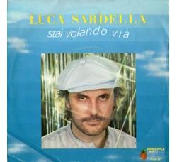 Luca Sardella – Stai Volando Via  – 45 RPM