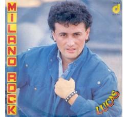 Lucas (20) – Milano Rock  – 45 RPM