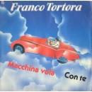 Franco Tortora – Macchina Vola / Con te  – 45 RPM