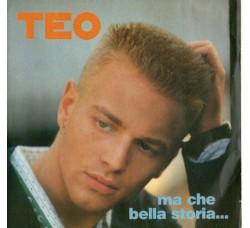 TEO – Ma Che Bella Storia...  – 45 RPM