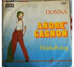 Andre' Gagnon* ‎– Donna / Holiday Feeling – 45 RPM