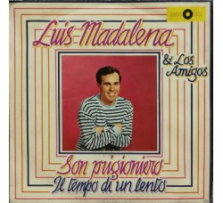 Luis Madalena & Los Amigos – Son Prigioniero / Il Tempo Di Un Lento – 45 RPM