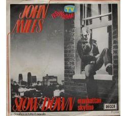 John Miles – Slow Down – 45 RPM