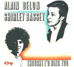 Alain Delon / Shirley Bassey ‎– Thought I'd Ring You – 45 RPM