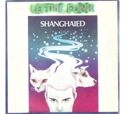 'Lectric Funk – Shanghaied – 45 RPM