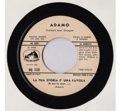 Adamo – La Tua Storia È Una Favola – 45 RPM