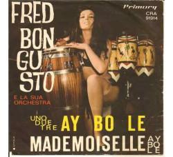 Fred Bongusto E La Sua Orchestra – Uno Due Tre Ay-Bo – 45 RPM