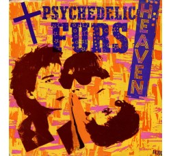 Psychedelic Furs* – Heaven – 45 RPM