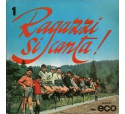 Coro Ragazzi Di S. Ildefonso – Ragazzi Si Canta! – 1 – 45 RPM