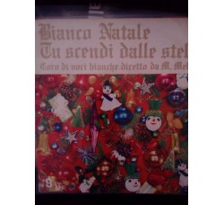 Coro di voci bianche dirette da M. Mellier - Bianco Natale / Tu scendi dalle stelle – 45 rpm