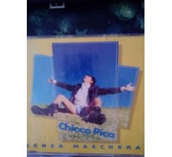 Chicco Pica - Senza maschera – CD