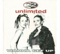 2 Unlimited ‎– Wanna Get Up – CD Single