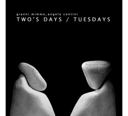 Gianni Mimmo & Angelo Contini – Two's Days / Tuesdays – CD