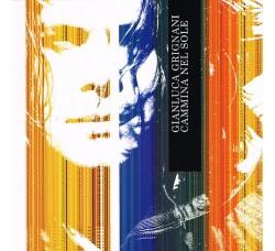 Gianluca Grignani – Cammina Nel Sole – CD