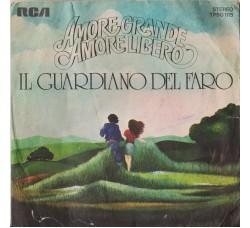 Il Guardiano Del Faro – Amore Grande, Amore Libero - 45 RPM