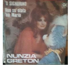 Nunzia Greton – 'O Signurino / Nun so' stata 'na Maria - 45 RPM