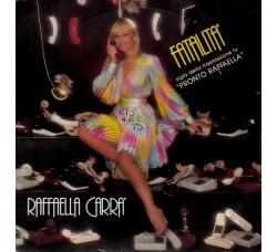Raffaella Carra'* – Fatalità