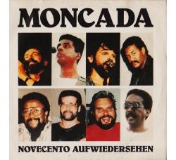 Moncada* – Novecento Aufwiedersehen