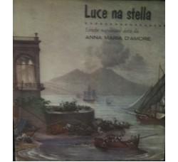 Anna Maria D'Amore – Luce na stella - Single 45 Giri