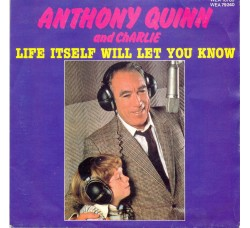 Anthony Quinn And Charlie (30) ‎– Life Itself Will Let You Know
