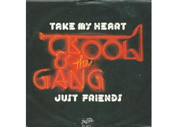 The Kool & The Gang* – Take My Heart / Just Friends