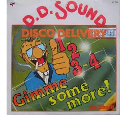 D.D.Sound Disco Delivery* – 1,2,3,4... Gimme Some More