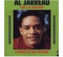 Al Jarreau ‎– Ain't No Sunshine - A Salute To Bill Withers - (CD)