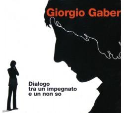 Giorgio Gaber – Dialogo Tra Un Impegnato E Un Non So - (CD)