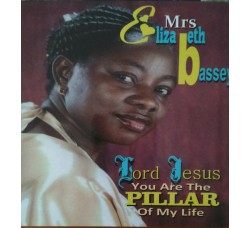Elizabeth Bassey – Lord Jesus you are the pillar of my life - (CD)