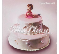 Blackmail (2) – Bliss, Please - (CD)