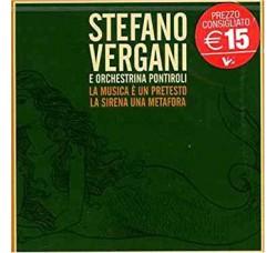 Stefano Vergani & Orchestrina Pontiroli – La Musica È Un Pretesto - La Sirena Una Metafora
